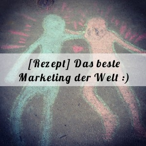 Das beste Marketing der Welt