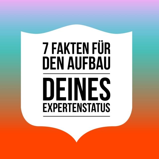 7 Fakten Expertenstatus