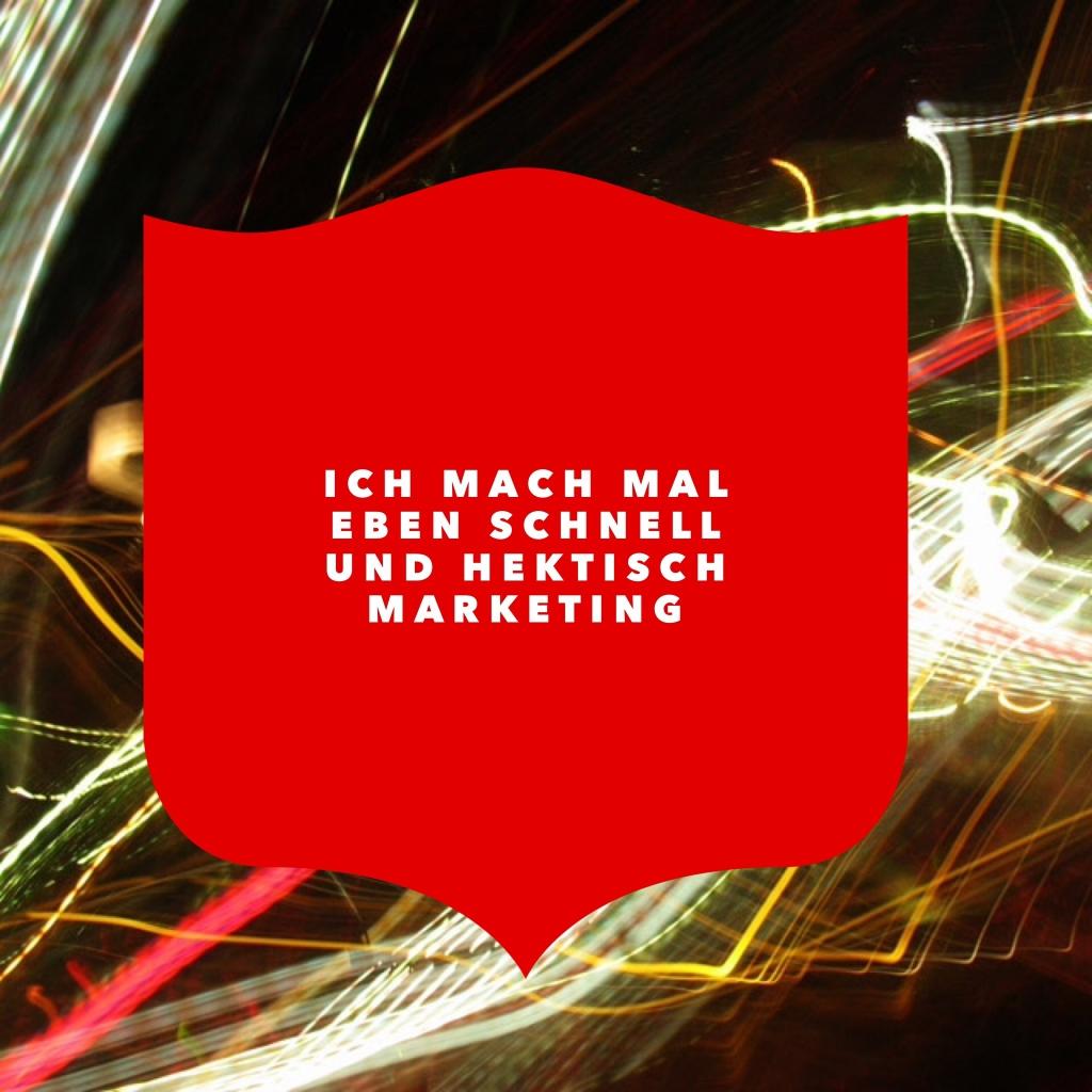 Schnell und hektisch Marketing