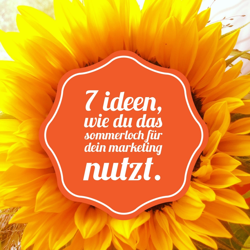 7 Ideen für Dein Marketing