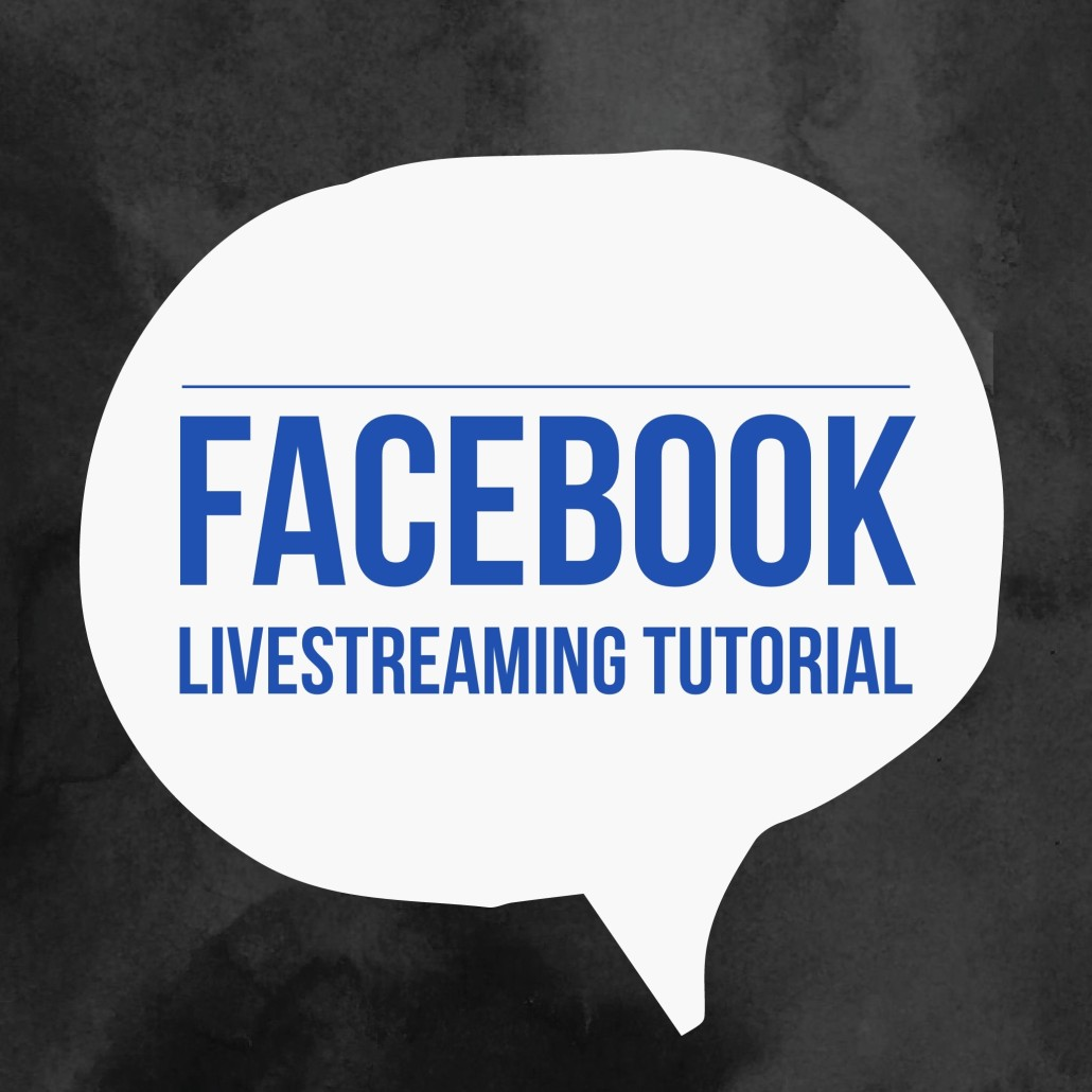 Facebook Livestreaming Tutorial