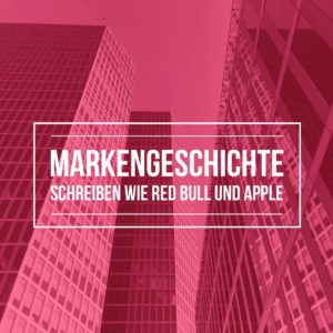 Markengeschichte-Storytelling-Martina-Fuchs-Apple-RedBull-Experten-Marketing