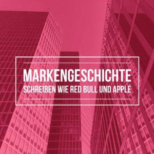 Markengeschichte-Storytelling-Martina-Fuchs-Apple-RedBull-Experten-Marketing