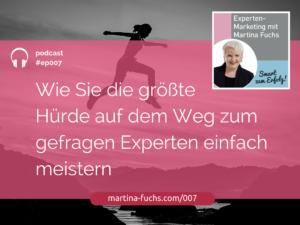 Martina-Fuchs-Podcast-Experten-Marketing-Experten-Mindset-Mindsetshift-Huerden-ueberwinden