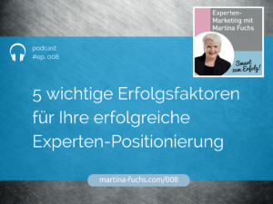 Erfolgsfaktoren-Expertenmarke-Expertenpositionierung-Martina-Fuchs