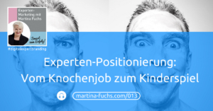 Expertenpositionierung-Positionierung-Martina-Fuchs