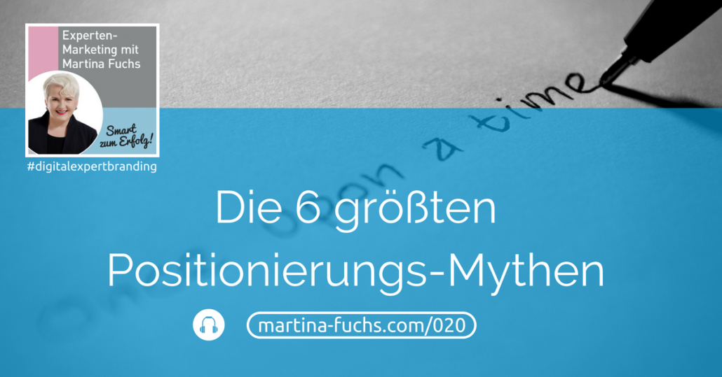 Positionierung-Experten-Positionierung-Positionierungs-Mythen-Martina-Fuchs-Podcast