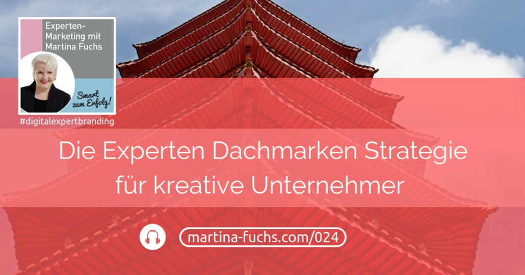 Experten-Dachmarken-Strategie-Martina-Fuchs-Podcast