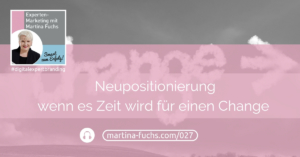 Neupositionierung-Experten-Positionierung-Martina-Fuchs-Expert-Branding