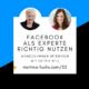 Facebook-Katrin-Hill-Martina-Fuchs-Expertenstatus-Kundengewinnung-Positionierung