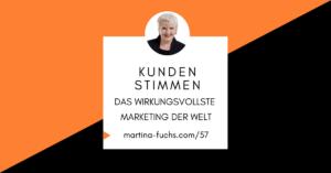 Kundenstimmen-Kundenstimme-Testimonial-Testimonials-wirkungsvolles-Marketing-Empfehler-Empfehlungsmarketing-Martina-Fuchs
