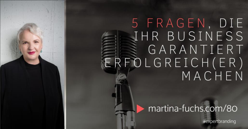 Martina Fuchs-Postionierung-5Fragen-Fragen-Gute Fragen-Fragen stellen-Erfolg-Business Wachstum