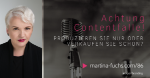 Content Produktion-Contentmarketing-Kundengewinnung-Martina Fuchs
