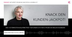 Kaufmotive-Kundengewinnung-Kunden gewinnen-Martina Fuchs-Positionierung-Personal Branding-Expert Branding