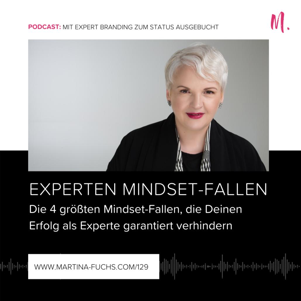 Expert Branding-Martina Fuchs-Experten Mindset-Mindset Fallen-Mindfuck-Mindset Shift-Experten Mindset-Erfolg-Erfolgsblockaden