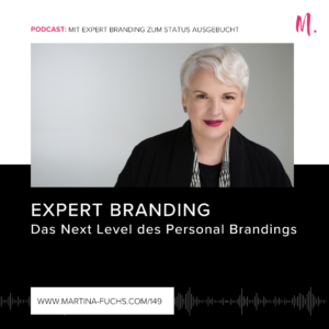 Expert Branding, Expertbranding, Personal Brand, Personalbranding, Martina Fuchs